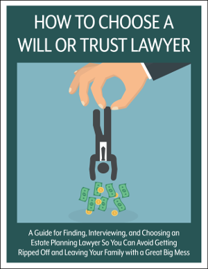 Secrets of How to Choose a Will or Trust Lawyer